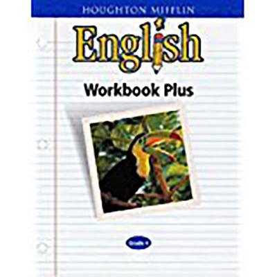 Houghton Mifflin English: Workbook Plus Grade 4 - Houghton Mifflin Company (Prepared for publication by)