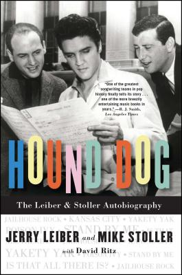 Hound Dog: The Leiber & Stoller Autobiography - Leiber, Jerry