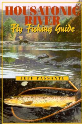 Housatonic River Fly Fishing Guide - Passante, Jeff