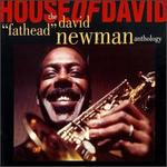 "House of David: The David ""Fathead"" Newman Anthology"