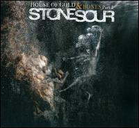 House of Gold & Bones, Pt. 2 - Stone Sour
