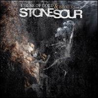 House of Gold & Bones, Pt. 2 - Stone Sour
