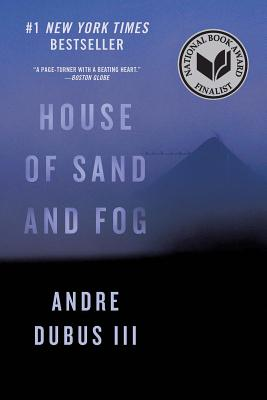 House of Sand and Fog - Dubus, Andre, III