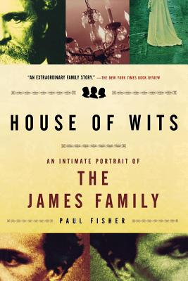 House of Wits: An Intimate Portrait of the James Family - Fisher, Paul