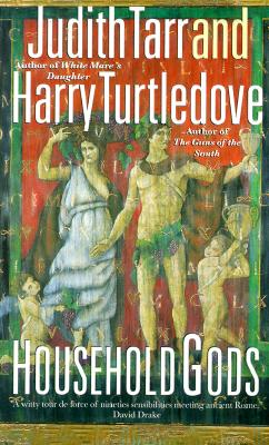 Household Gods - Tarr, Judith, and Turtledove, Harry