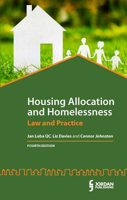 Housing Allocation and Homelessness: Law and Practice (Fourth Edition) - Luba Qc, Jan, and Davies, Liz, Ms., Bar, and Johnston, Connor