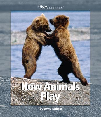 How Animals Play - Tatham, Betty