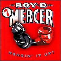 How Big 'a Boy Are Ya?, Vol. 7: Hangin' It Up - Roy D. Mercer
