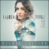 How Can It Be [Deluxe Edition] - Lauren Daigle