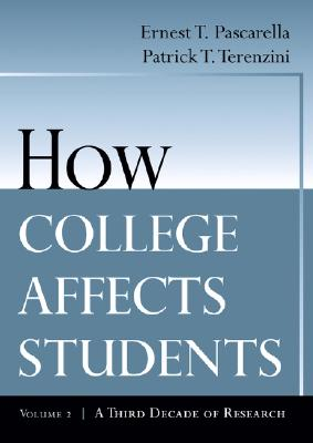 How College Affects Students: A Third Decade of Research - Pascarella, Ernest T, and Terenzini, Patrick T