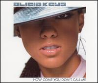 How Come You Don't Call Me - Alicia Keys