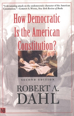 How Democratic Is the American Constitution?: Second Edition - Dahl, Robert A
