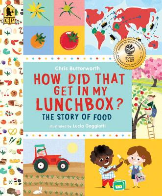 How Did That Get in My Lunchbox?: The Story of Food - Butterworth, Chris