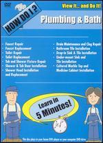 How Do I: Plumbing and Bath