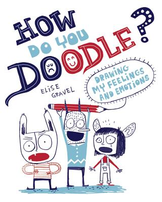 How Do You Doodle?: Drawing My Feelings and Emotions -