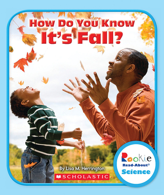 How Do You Know It's Fall? (Rookie Read-About Science: Seasons) - Herrington, Lisa M