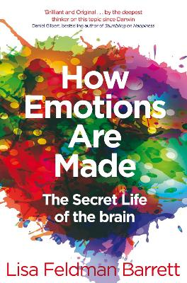 How Emotions Are Made: The Secret Life of the Brain - Barrett, Lisa Feldman