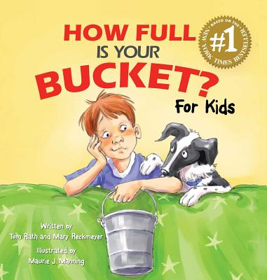 How Full Is Your Bucket? for Kids - Rath, Tom, and Reckmeyer, Mary, PH D