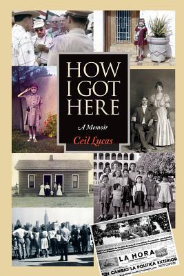 How I Got Here: A Memoir - Lucas, Ceil