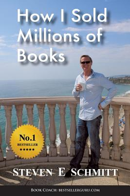 How I Sold Millions of Books - Schmitt, Steven E