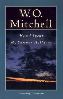 How I Spent My Summer Holidays - Mitchell, W O