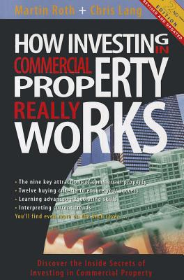 How Investing in Commercial Property Really Works - Roth, Martin, and Lang, Christine