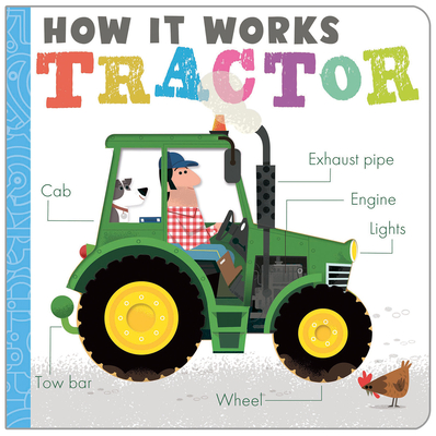 How it Works: Tractor - Hepworth, Amelia, and Semple, David (Illustrator)