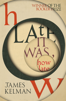 How Late It Was How Late - Kelman, James