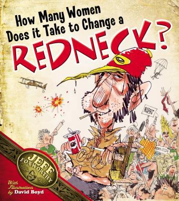 How Many Women Does It Take to Change a Redneck? - Foxworthy, Jeff
