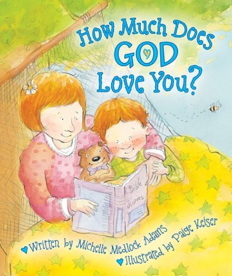 How Much Does God Love You? - Adams, Michelle Medlock