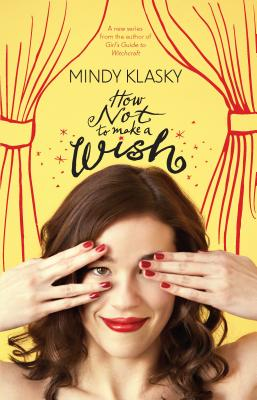 How Not to Make a Wish - Klasky, Mindy