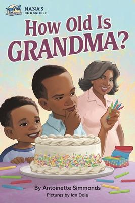 How Old Is Grandma? - Simmonds, Antoinette