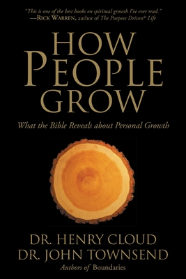 How People Grow: What the Bible Reveals about Personal Growth - Cloud, Henry, Dr.