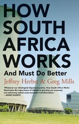 How South Africa Works: And Must Do Better -