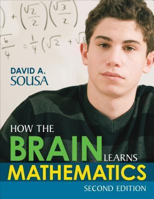 How the Brain Learns Mathematics - Sousa, David A, Dr.