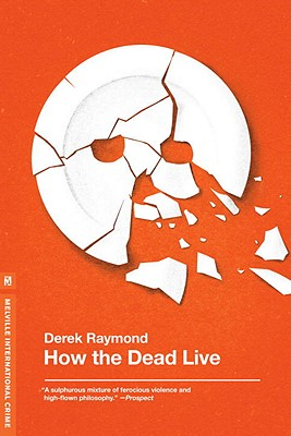 How the Dead Live - Raymond, Derek