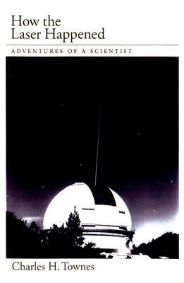 How the Laser Happened - Townes, Charles H