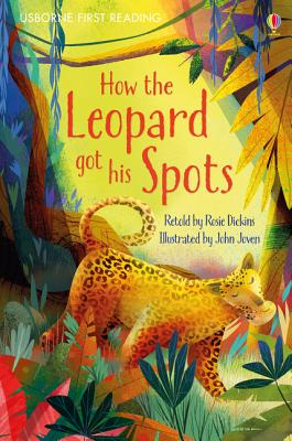 How the Leopard Got His Spots - Dickins, Rosie