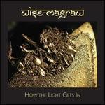 How the Light Gets In - Wise-Magraw