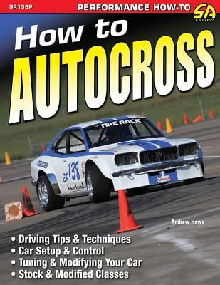 How to Autocross - Howe, Andrew