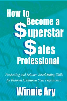 How to Become a Superstar Sales Professional - Ary, Winnie