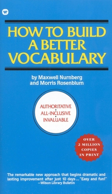 How to Build a Better Vocabulary - Nurnberg, Maxwell, and Rosenblum, Morris