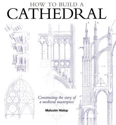 How to Build a Cathedral - Hislop, Malcolm