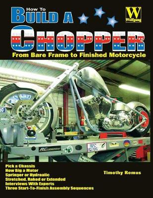 How to Build a Chopper - Remus, Timothy