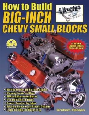 How to Build Big-Inch Chevy Small Blocks - Hansen, Graham