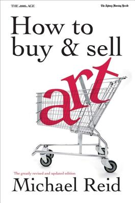 How to Buy and Sell Art - Reid, Michael