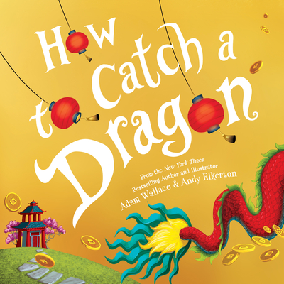 How to Catch a Dragon - Wallace, Adam