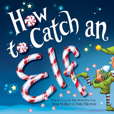 How to Catch an Elf - Wallace, Adam