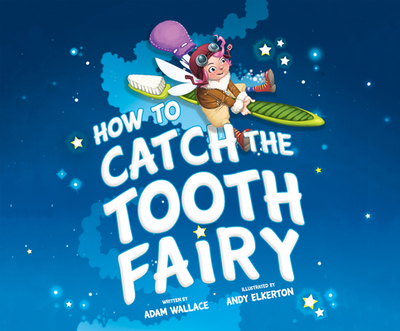 How to Catch the Tooth Fairy - Wallace, Adam