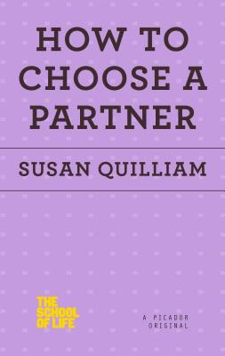 How to Choose a Partner - Quilliam, Susan